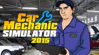"Car Mechanic Simulator 2015: ""El chambitas a vuelto"""