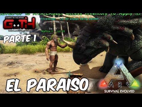 EL PARAISO TERRENAL! Parte 1 Ark Survival - by GOTH