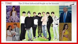 BTS, listed in Time magazine's 25 Most Influential People on the Internet List