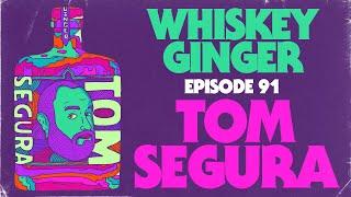 Whiskey Ginger - Tom Segura - #091