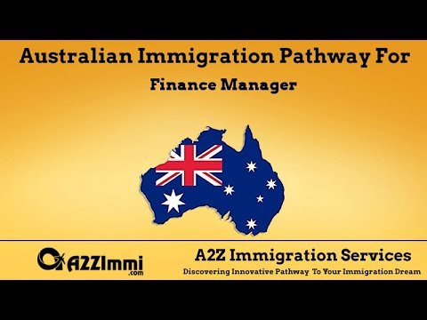 Australia Immigration Pathway for Finance Manager*** (ANZSCO Code: 132211)