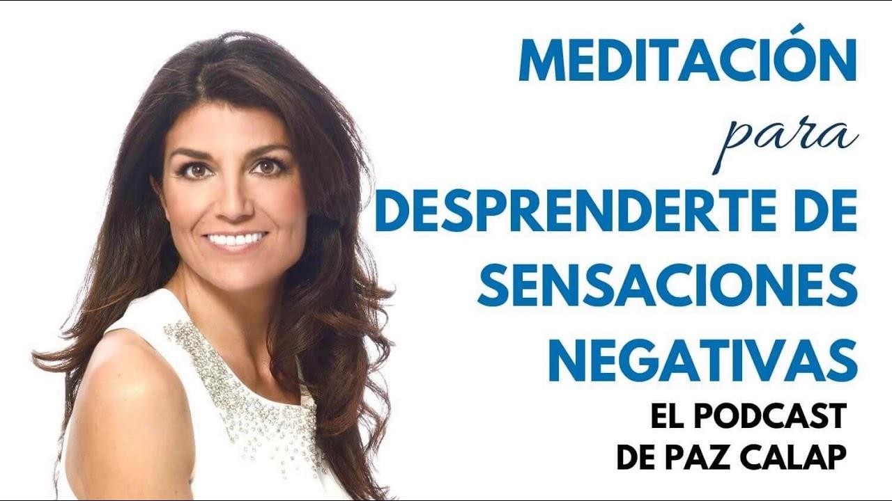 Meditación para desprenderte de sensaciones negativas - Medita con Paz