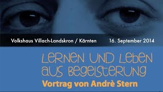 André Stern - Lernen und Leben aus Begeisterung (Vortrag/Gespräch Villach-Landskron)