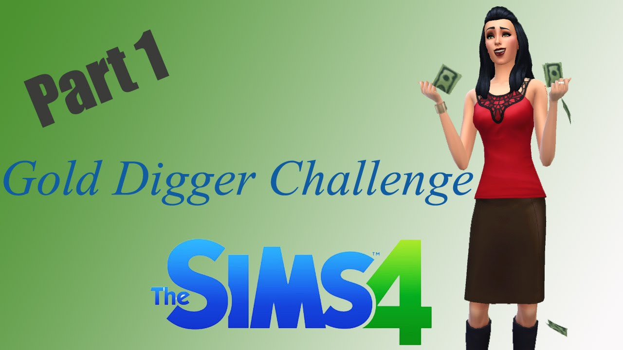 let s play the sims 4 gold digger challenge part 1
