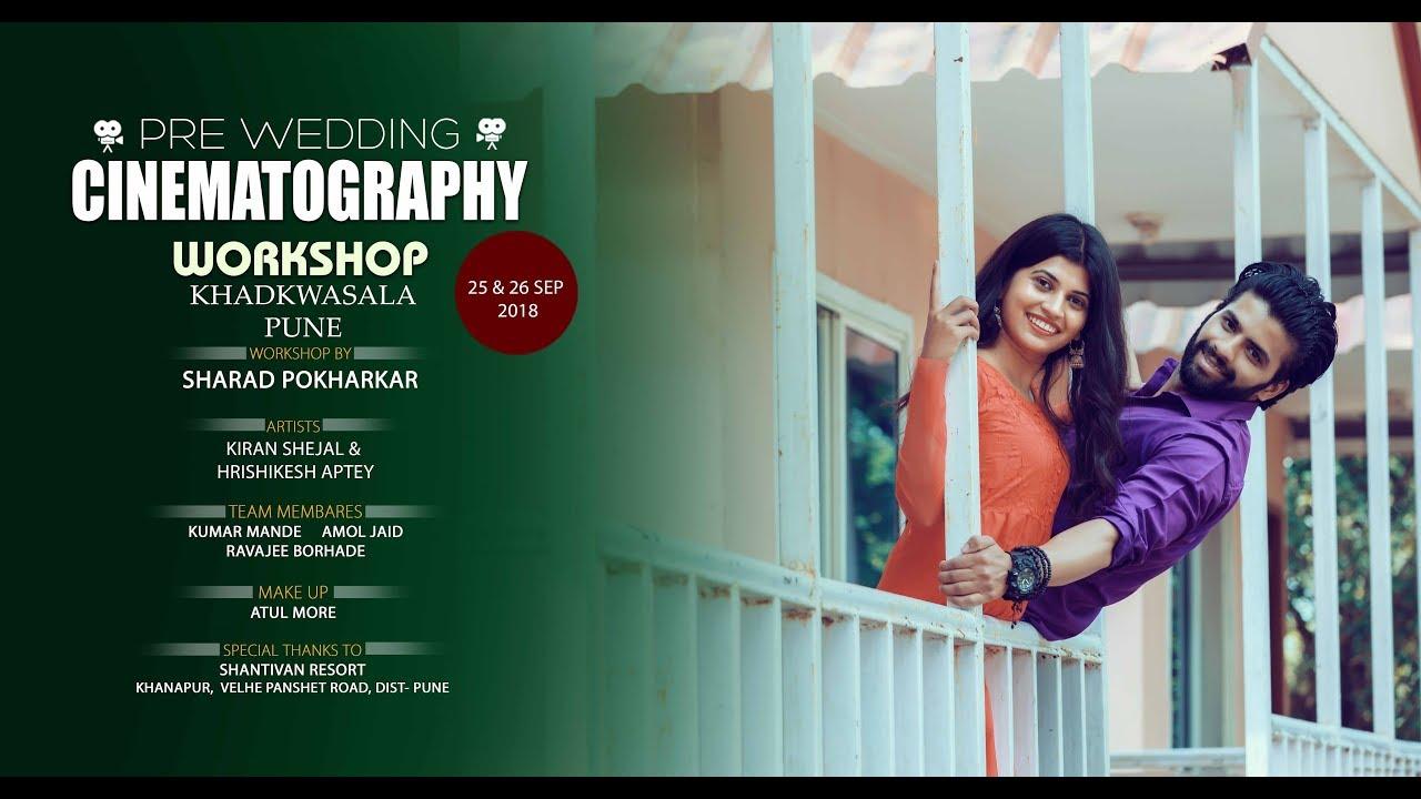 Dekhte Dekhte | Pre Wedding 2018 | Cinematography Workshop | Pune | Sharad  Pokharkar Photography