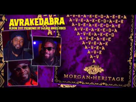Morgan Heritage - Avrakedabra Album Mixtape By DJLass Angel Vibes (June 2017)