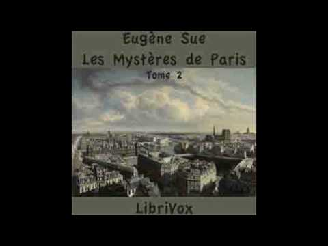 Les Mystères de Paris ~ Tome 2, Part 1 by Eugène Sue #audiobook
