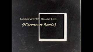UNDERWORLD Bruce Lee Micronauts Rmx