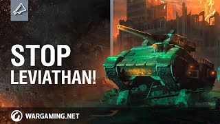 Stop Leviathan! Gameplay Trailer - World of Tanks PC