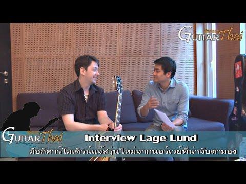 Lage Lund Interview By Www.Guitarthai.com