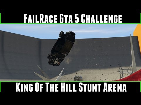 FailRace Gta 5 Challenge King Of The Hill Stunt Arena
