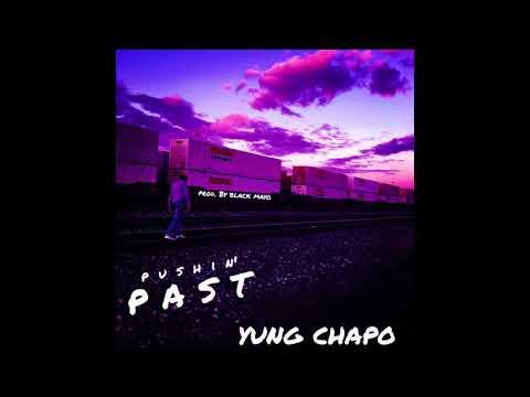Yung Chapo - Pushin' Past (Prod. by Black Mayo)