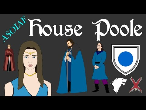 ASOIAF: Houses of Westeros - House Poole (Book Spoilers)