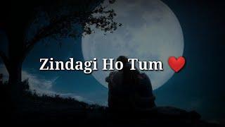 Zindagi ho tum ❤ Very Romantic shayari ❤ Romantic hindi shayari