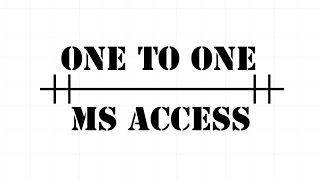 How To Create A One To One Relationship In Ms Access 2007/2010/2013