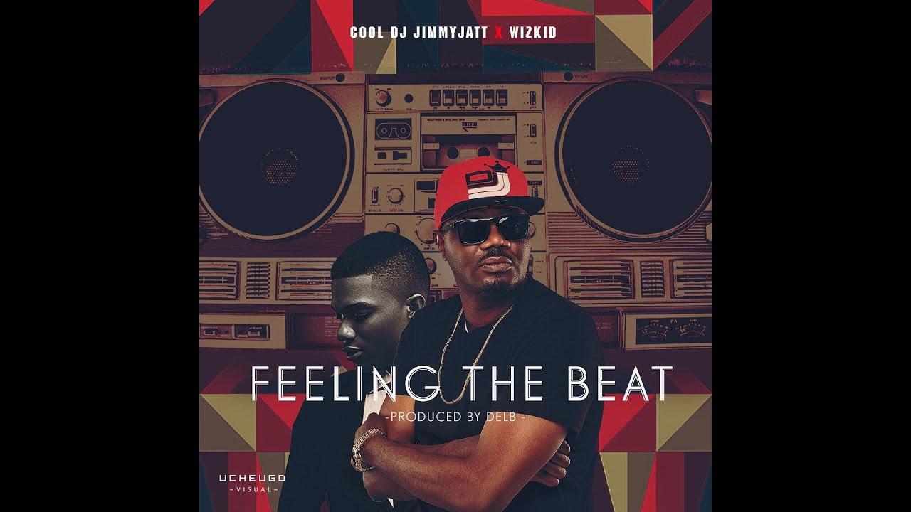 Download Dj Jimmy Jatt Ft. Wizkid -  Feeling The Beat (Prod. by Del B)