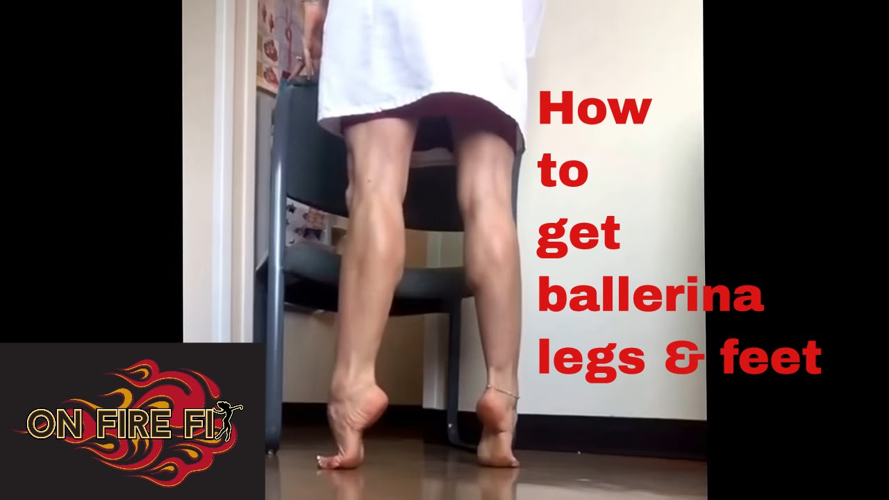 How To Get Ballerina Legs And Feet Youtube