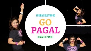 GO PAGAL DANCE ZUMBA BOLLYWOOD CHOREOGRAPHY | TUTORIAL | EASY STEPS | DRASHTI PANDIT | OFFICIAL SONG