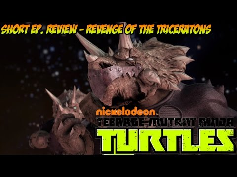 TMNT Quick Episode Review - Revenge Of The Triceratons