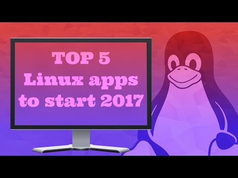 Top 5 Linux apps to start 2017