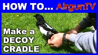 How To Make A Decoy Cradle