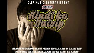 Hindi Ko Naisip (Official Video Lyrics) by Clef Music Entertainment ft. Slim of Repablikan
