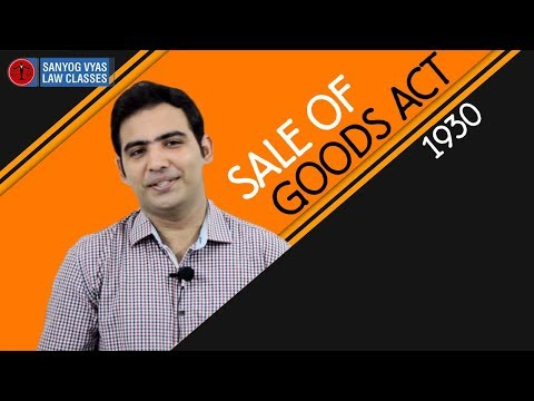 Sale of Goods Act 1930   Part - 1   Explained by Advocate Sanyog Vyas   Law Lecture