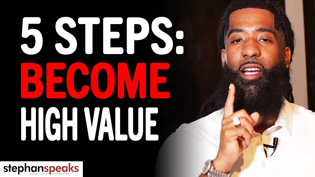 Focus On THESE 5 THINGS To Become A HIGH VALUE Woman Today!