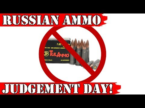 Russian Tula Ammo Ban - Judgement Day, Update 1/4/18