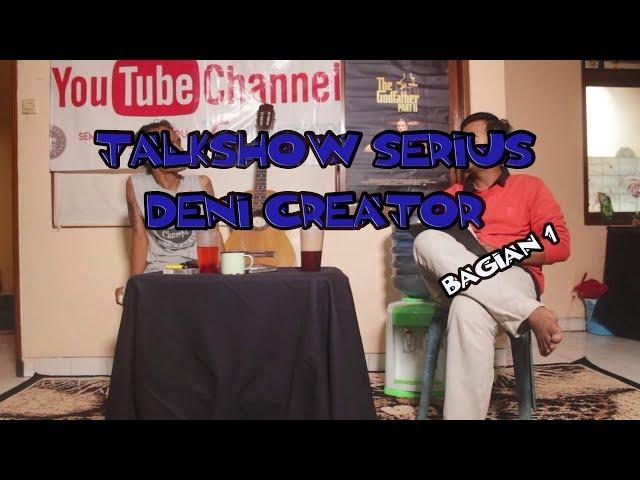 Talkshow Serius Deni Creator - Bagian 1 (Marko, Deni, Yayuk)