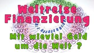 WELTREISE FINANZIERUNG | Mit wieviel Geld um die Welt ?