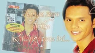 Dambaan Pilu  :  Khai