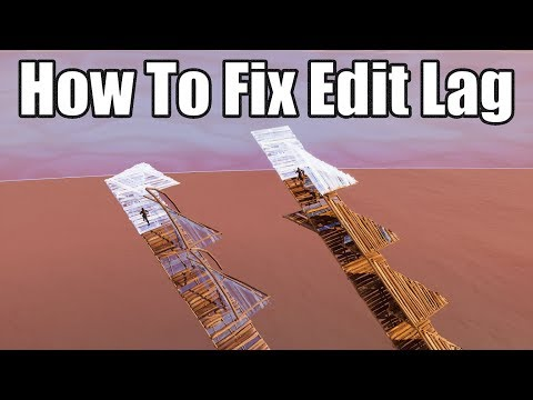 How To Fix Edit Lag - Fortnite Battle Royale