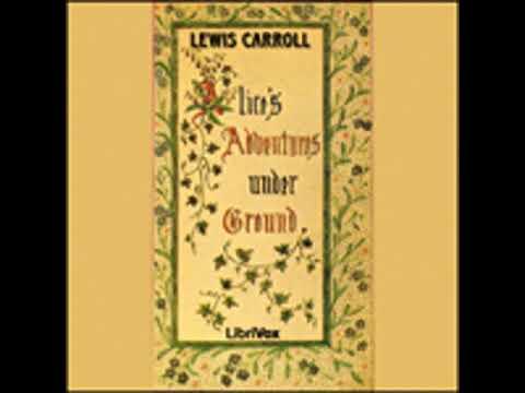 ALICE'S ADVENTURES UNDERGROUND by Lewis Carroll FULL AUDIOBOOK | Best Audiobooks