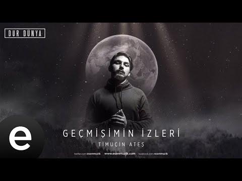 Timuçin Ateş - Geçmişimin İzleri - Official Audio #durdünya - Esen Müzik