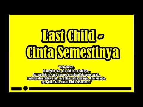 Last Child  - Cinta Semestinya Musik Hits #1