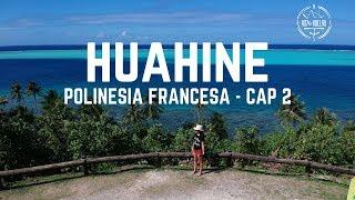 HUAHINE - Polinesia Francesa Capitulo 2   Danielavoyyvuelvo 🌸
