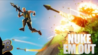 Nuke The Enemies! Give em Explosions! -Fortnite Battle Royale-