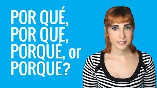 Spanish Ask a Teacher with Rosa - POR QUÉ, POR QUE, PORQUÉ, or PORQUE?