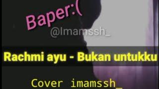 Download Bukan untukku (rachmi ayu) cover lirik