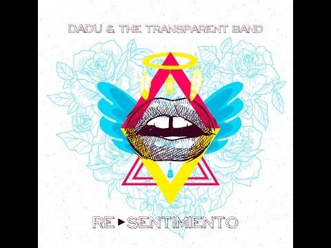 Dadu & The Transparent Band - RE▶️SENTIMIENTO Full Álbum