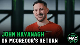 John Kavanagh: 'This is the best Conor McGregor has ever been'