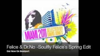 Felice & Dr. No - Soulfly (Felices´s Sprind Edit)