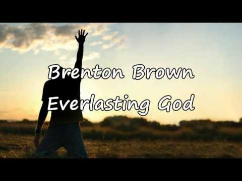 Brenton Brown - Everlasting God [with lyrics]
