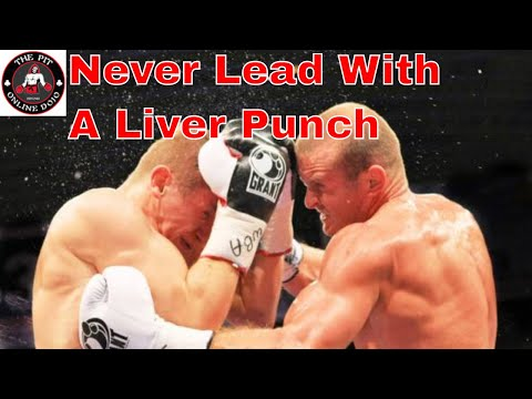 never lead with a liver punch