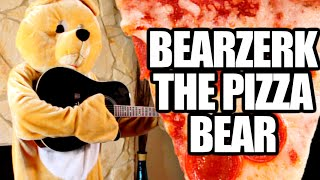 Guys Steal Bearzerk The Pizza Bear