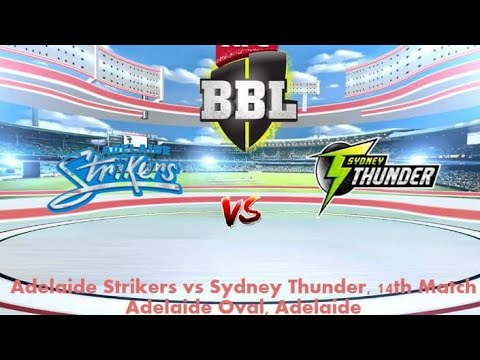 Who Will Win Adelaide Strikers Vs Sydney Thunder BBL 14th T20 Match  31-12-2018
