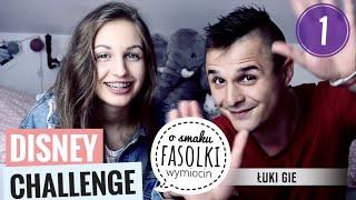 Disney Challenge + fasolki Bean Boozled ft. Łuki Gie | część 1