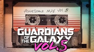 Guardians of the Galaxy : Awesome Mix Vol  5  ( Fan Made )