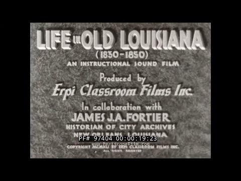 """""""LIFE IN OLD LOUISIANA """" 1941 EDUCATIONAL FILM  NEW ORLEANS 97404"""